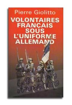 VOLONTAIRES FRANCAIS SOUS L'UNIFORME ALLEMAND