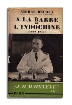 A  LA  BARRE  DE  L'INDOCHINE  - 1940-1945 -