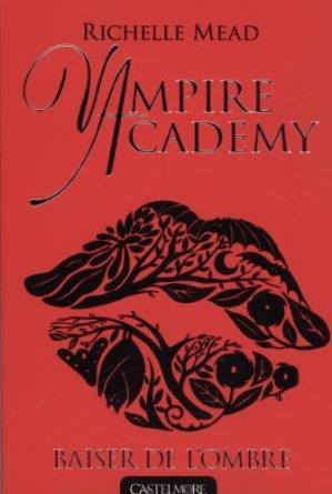 VAMPIRE ACADEMY  - Tome 3